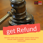 Refund your Hard Earned Money from India Online Jobs Scammer – Submit Online Complaint
