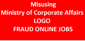 {{FRAUD}} Online Jobs Scammer Using Ministry of Corporate Affairs Name