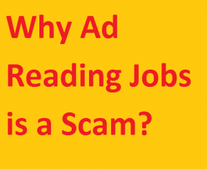 Why Ad Reading Jobs is a Scam?